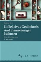 Astrid Erll - Kollektives Gedächtnis und Erinnerungskulturen; .