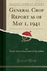 United States Department Of Agriculture - General Crop Report as of May 1, 1941 (Classic Reprint)