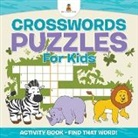 Baby, Baby Professor - Crosswords Puzzles For Kids - Activity Book - Find that Word!