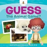 Baby, Baby Professor - Guess The Animal Game? Activity Books For Kids 4-8