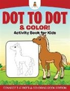 Baby, Baby Professor - Dot to Dot & Color! Activity Book for Kids | Connect the Dots & Coloring Book Edition
