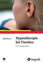 Sonj Faller, Detle Kranz, Detlef Kranz, Helmut Schaaf - Hypnotherapie bei Tinnitus, m. CD-ROM