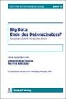 Volke Boehme-Nessler, Volker Boehme-Neßler, Thomas Hoeren, R Jakob, Raimund Jakob, Manfre Rehbinder... - Big Data: Ende des Datenschutzes?