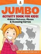 Baby, Baby Professor - Jumbo Activity Book for Kids! Hidden Pictures, Mazes & Guessing Games   Bye Bye Boredom! Vol 2
