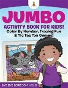 Baby, Baby Professor - Jumbo Activity Book for Kids! Color By Number, Tracing Fun & Tic Tac Toe Games!   Bye Bye Boredom! Vol 3