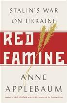 Anne Applebaum - Red Famine