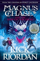 Rick Riordan - Magnus Chase and the Ship of the Dead