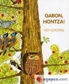 Pat Hutchins, Pat Hutchins - Gabon, hontza!