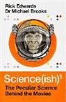 Michael Brooks, Rick Edwards - Science(ish): The Peculiar Science Behind the Movies