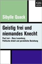 Sibylle Quack - Geistig frei und niemandes Knecht
