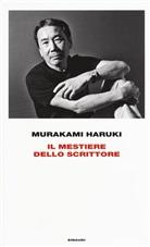 Aruki Murakami, Haruki Murakami - Il mestiere dello scrittore