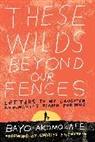 Bayo Akomolafe, Charles Eisenstein - These Wilds Beyond Our Fences