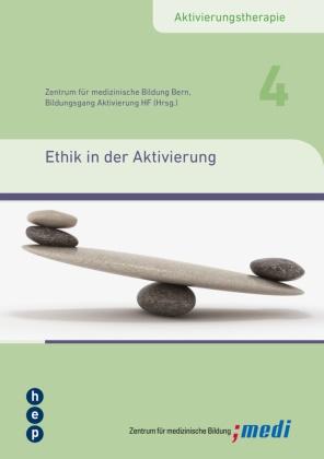 Zentrum für medizinische Bildung,  Zentrum für medizinische Bildung Bern - Ethik in der Aktivierung