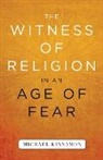 Michael Kinnamon - The Witness of Religion in an Age of Fear