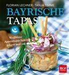 Florian Lechner, Tanj Timme, Tanja Timme - Bayrische Tapas