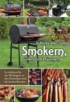 garant Verlag GmbH, garan Verlag GmbH - In Kürze alles zum Smokern, Grillen und Räuchern