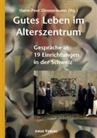 Harm-Pee Zimmermann, Harm-Peer Zimmermann - Gutes Leben im Alterszentrum