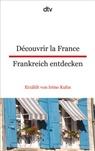 Irène Kuhn - Découvrir la France / Frankreich entdecken