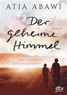 Atia Abawi - Der geheime Himmel, Eine Geschichte aus Afghanistan