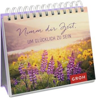 Joachi Groh, Joachim Groh - Nimm dir Zeit, um glücklich zu sein - Aufstellbuch