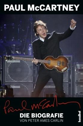Peter Ames Carlin, Alan Tepper - Paul McCartney - Die Biografie - Mit einem Update von Alan Tepper