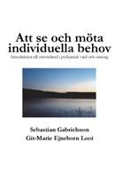 Git-Marie Ejneborn Looi, Sebastian Gabrielsson - Att se och möta individuella behov
