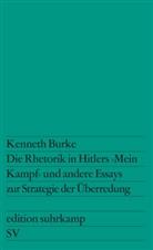 """Kenneth Burke - Die Rhetorik in Hitlers """"Mein Kampf"""" und andere Essays zur Strategie der Überredung"""