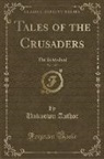 Unknown Author - Tales of the Crusaders, Vol. 1 of 2