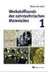 Roland Strietzel - Werkstoffkunde der zahntechnischen Materialien. Bd.1