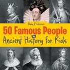 Baby, Baby Professor - 50 Famous People in Ancient History for Kids