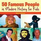 Baby, Baby Professor - 50 Famous People in Modern History for Kids