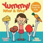 Baby, Baby Professor - Yummy! What & Why? - Healthy Foods for Kids - Nutrition Edition