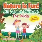 Baby, Baby Professor - Nature is Fun! All About Nature for Kids - The Four Elements
