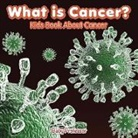 Baby, Baby Professor - What is Cancer? Kids Book About Cancer