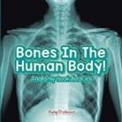 Baby, Baby Professor - Bones In The Human Body! Anatomy Book for Kids