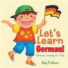 Baby, Baby Professor - Let's Learn German! | German Learning for Kids