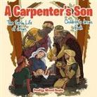 Baby, Baby Professor - A Carpenter's Son