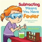 Baby, Baby Professor - Subtracting Means You Have Fewer   Children's Math Books