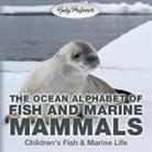 Baby, Baby Professor - The Ocean Alphabet of Fish and Marine Mammals   Children's Fish & Marine Life