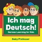 Baby, Baby Professor - Ich mag Deutsch! | German Learning for Kids