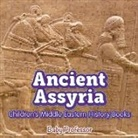 Baby, Baby Professor - Ancient Assyria - Children's Middle Eastern History Books