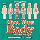 Baby, Baby Professor - Meet Your Body - Baby's First Book - Anatomy and Physiology