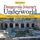 Baby, Baby Professor - A Dangerous Journey to the Underworld- Children's Greek & Roman Myths