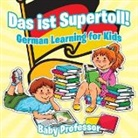 Baby, Baby Professor - Das ist Supertoll! | German Learning for Kids