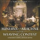 Baby, Baby Professor - Minerva and Arachne and the Weaving Contest- Children's Greek & Roman Myths