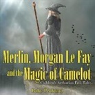 Baby, Baby Professor - Merlin, Morgan Le Fay and the Magic of Camelot | Children's Arthurian Folk Tales