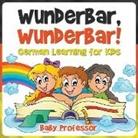 Baby, Baby Professor - Wunderbar, Wunderbar! | German Learning for Kids