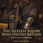 Baby, Baby Professor - The Selfless Squire Who United Britain | Children's Arthurian Folk Tales