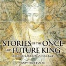 Baby, Baby Professor - Stories of the Once and Future King | Children's Arthurian Folk Tales