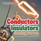 Baby, Baby Professor - Conductors and Insulators Electricity Kids Book | Electricity & Electronics